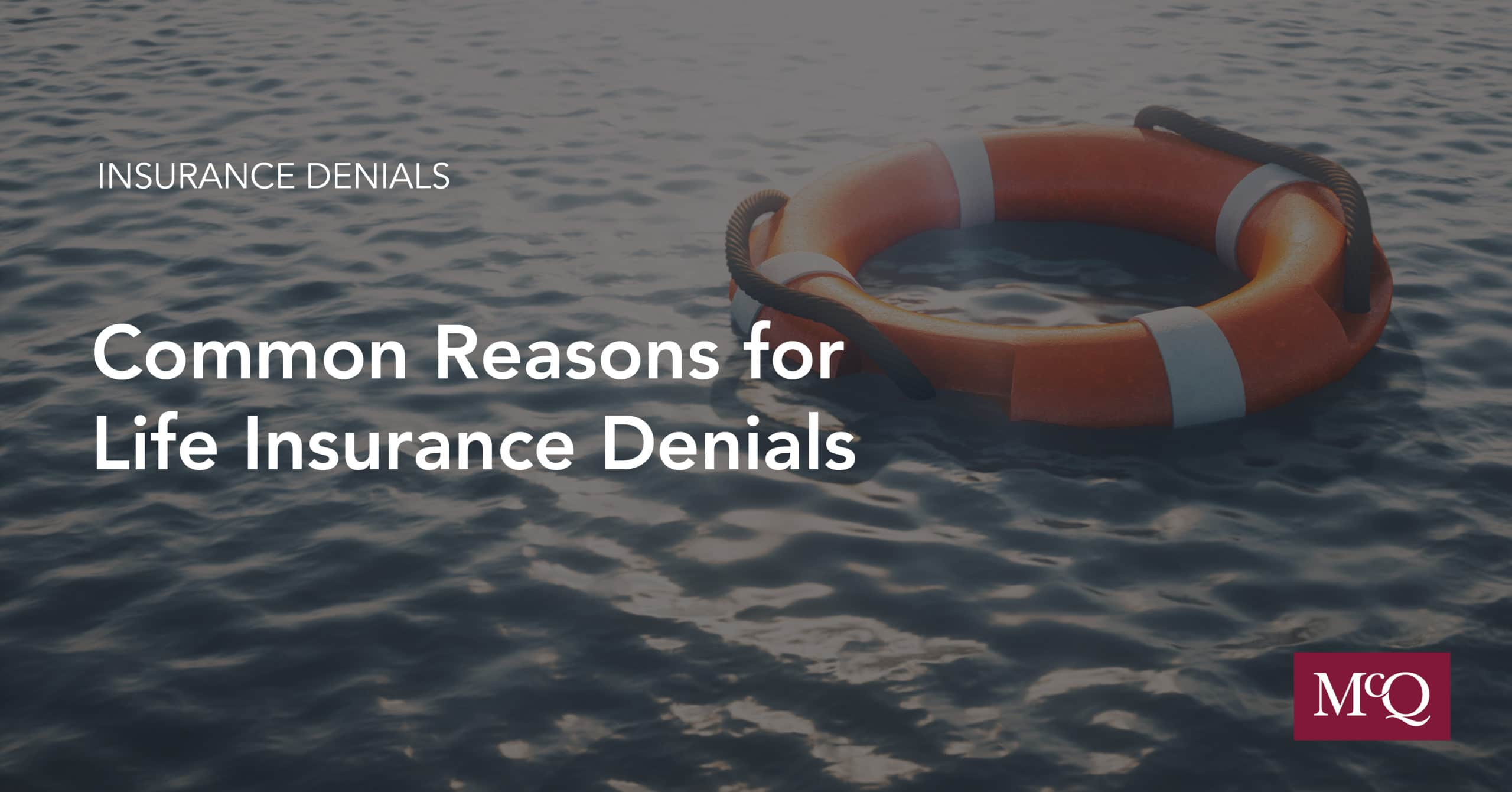 Common Reasons for Life Insurance Denial - Insurance Denial Blog McQuarrie