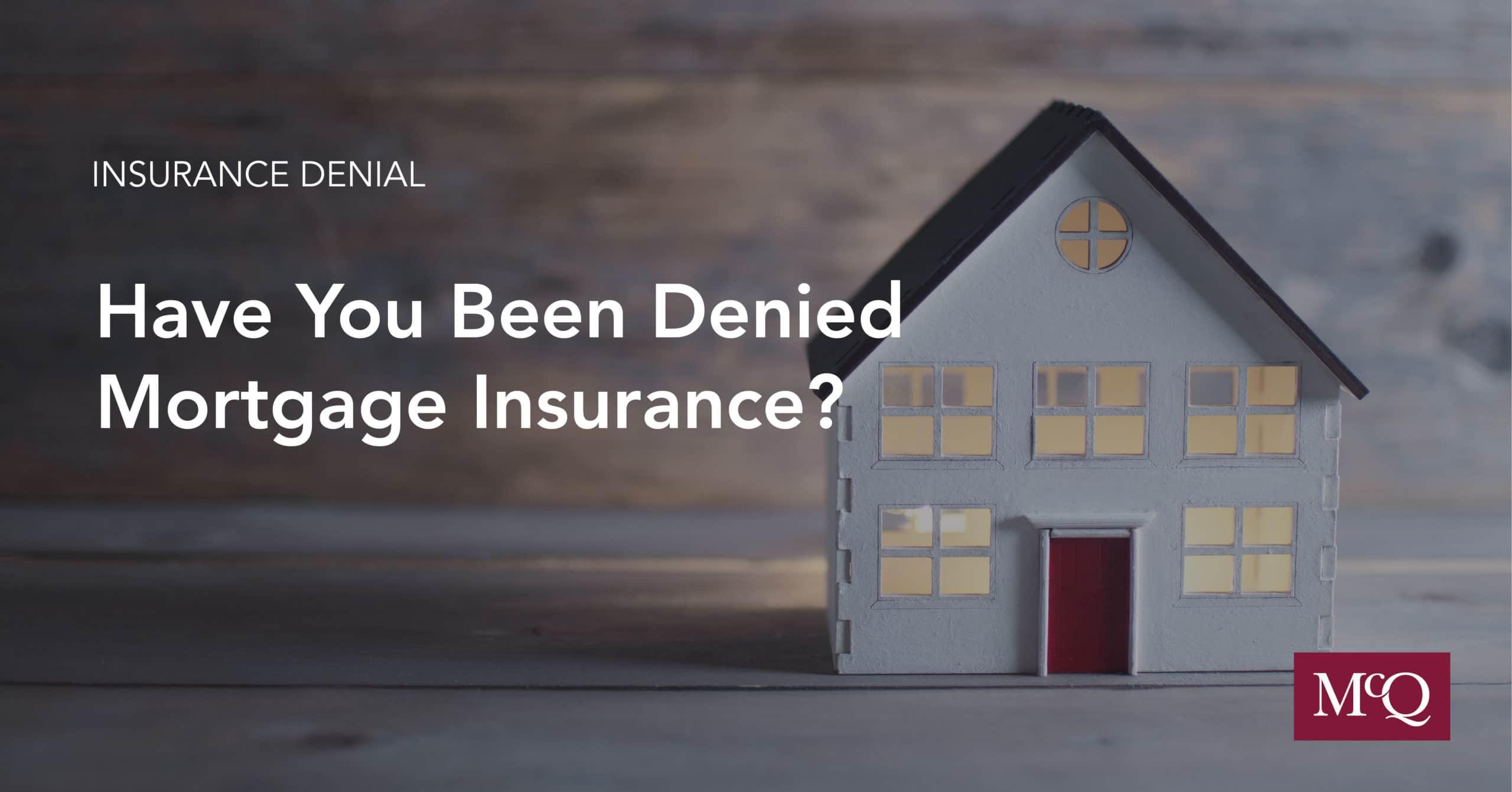 Insurance Denial Blog Mortgage Insurance